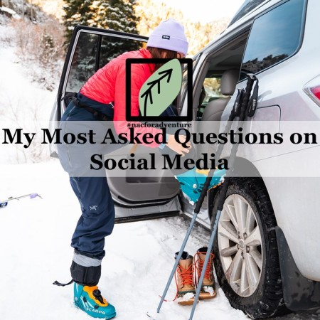 nacforadventure's most asked questions on social media- TIk Tok and INstagram