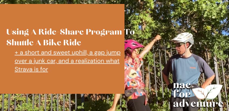 Using a ride-share/uber to shuttle a bike ride - NACFORADVENTURE Youtube video