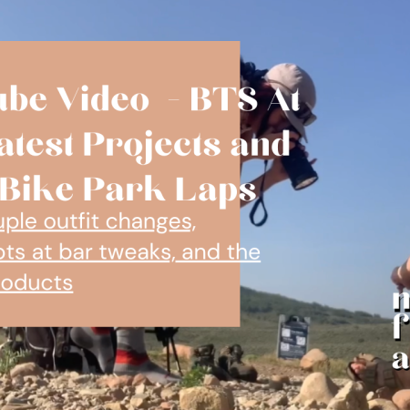 NACFORADVENTURE YouTube Video - BTS At Our Latest Projects and Some Bike Park Laps