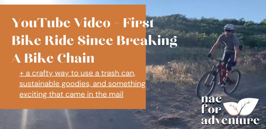 First Bike Ride Since Breaking a Bike Chain - NACFORADVENTURE YouTube Videos