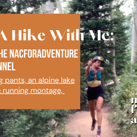 Go on a hike with me youtube video an intro to the nacforadventure channel
