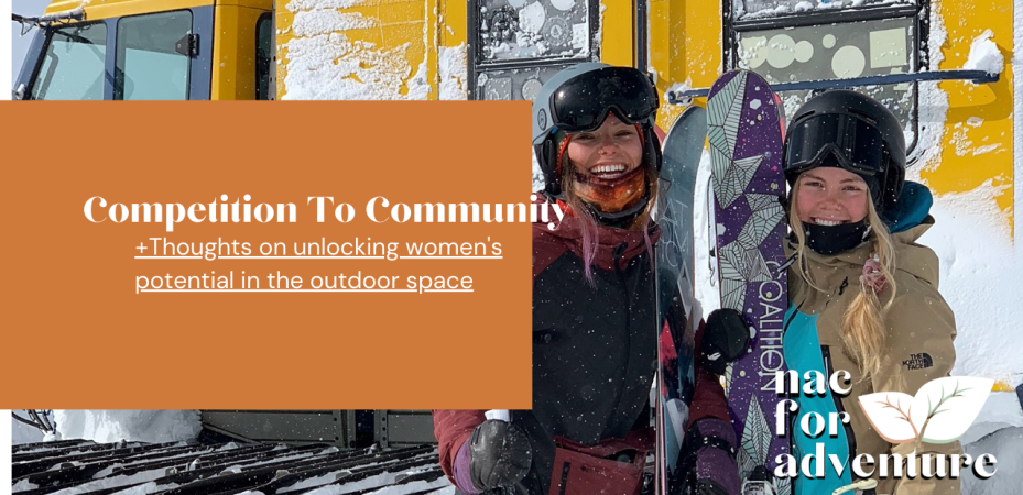 competition to community, thoughts on unlocking womens' potential in the outdoor space