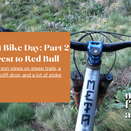 Nic's Last Bike Day: Part 2 - Black Forest to Red Bull, Cleaning Our First Double Black Bike Trail