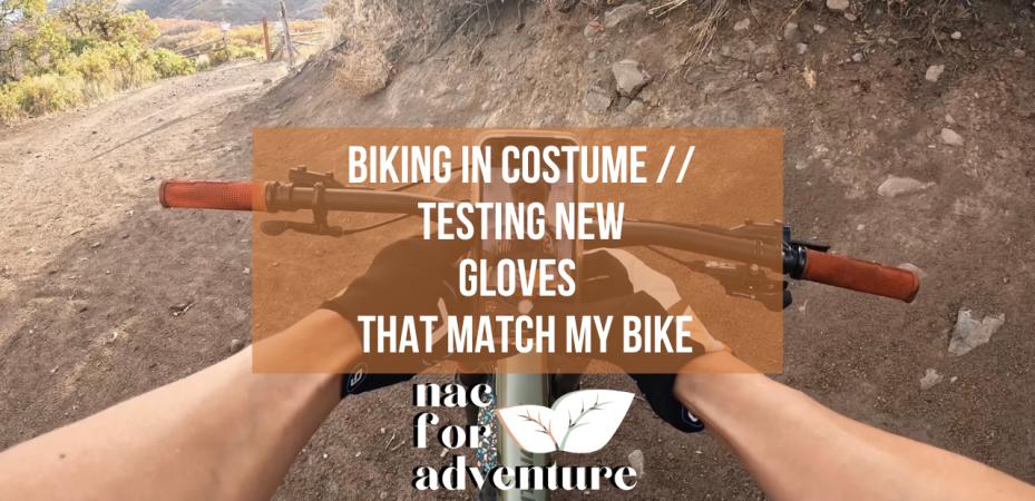 BIKING IN COSTUME on Levitate trail in Corner Canyon // TESTING NEW grip it GLOVES THAT MATCH MY BIKE